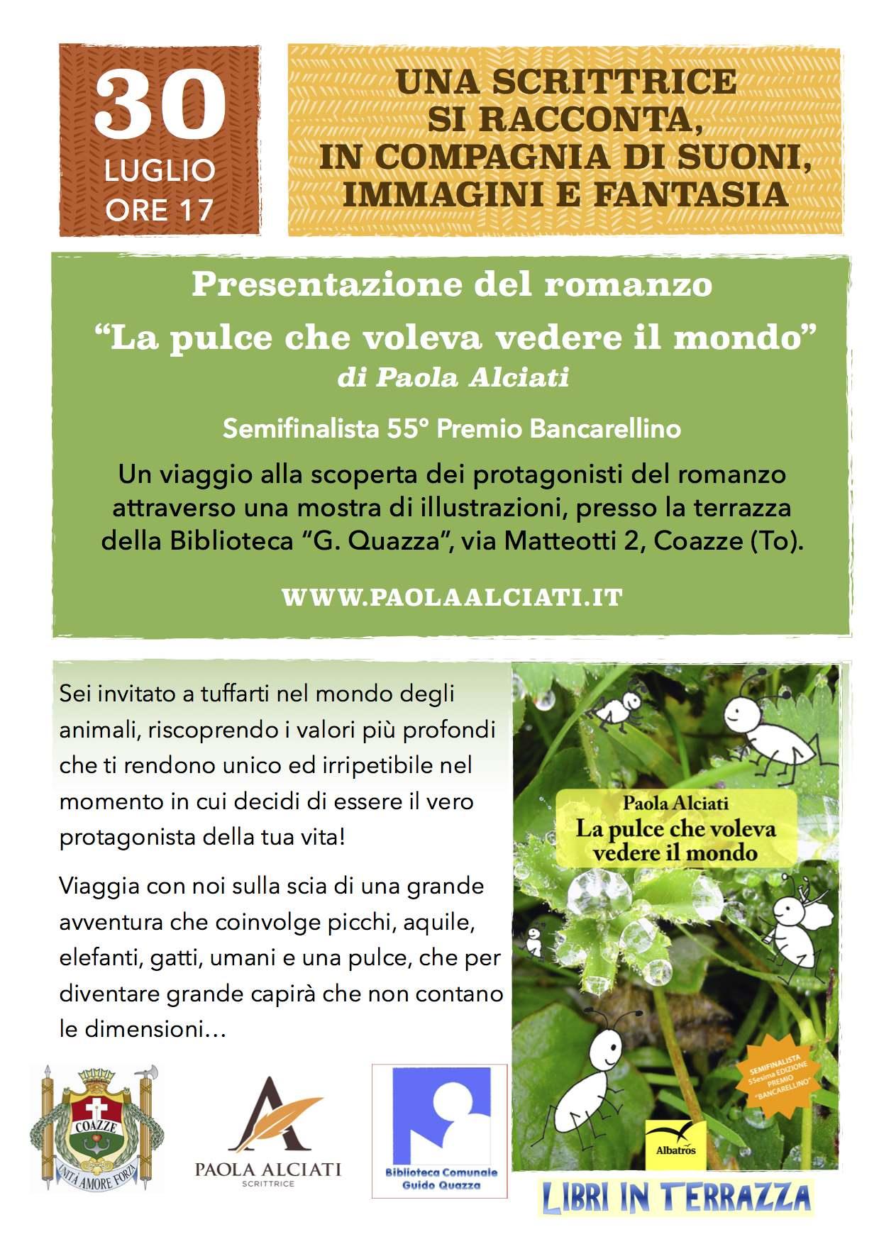 """Presentazione del romanzo """"La pulce che voleva vedere il mondo"""" di Paola Alciati – Sabato 30 luglio 2016 – ore 17,00 – Terrazza della biblioteca di Coazze"""