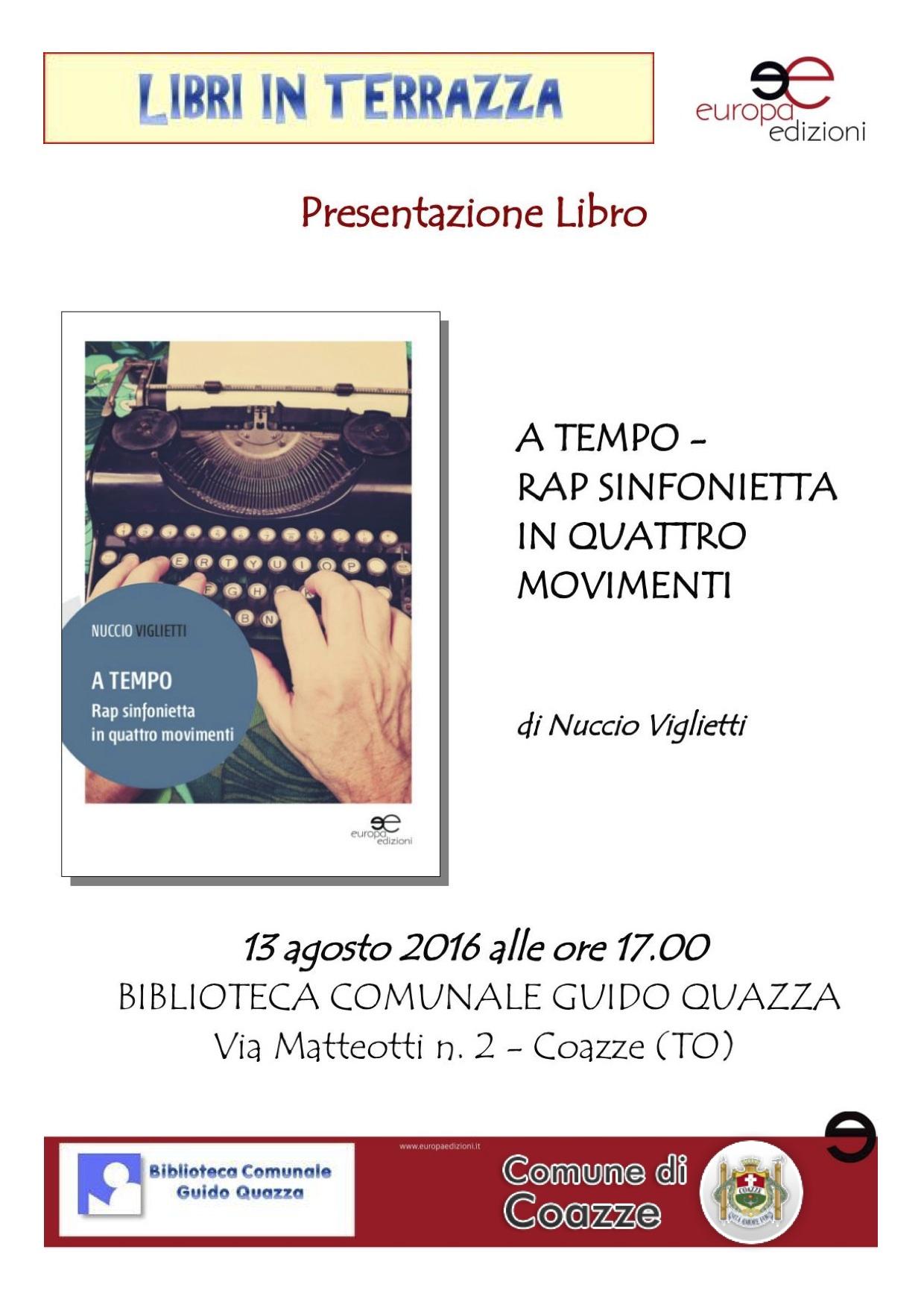 """Presentazione del libro """"A TEMPO – Rap sinfonietta in quattro movimenti"""" di Nuccio Viglietti – Sabato 13 agosto 2016 – ore 17,00 – Terrazza della biblioteca di Coazze"""